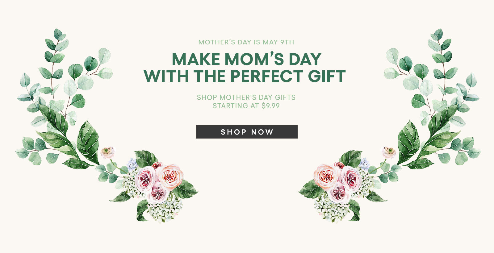 Mother's Day Gifst STrating at $9.99