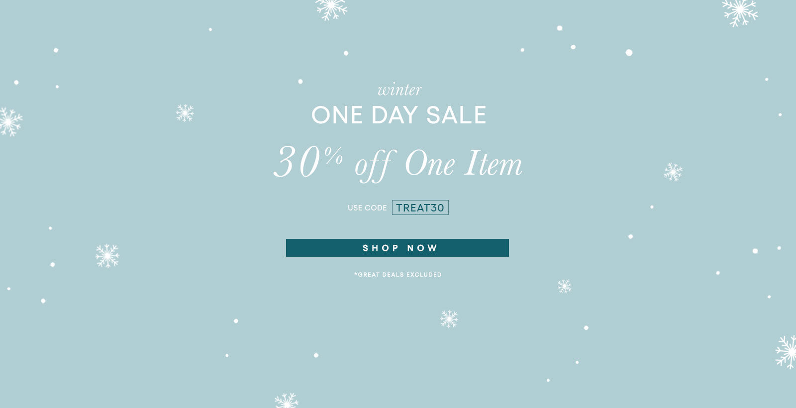30% off One Item with code TREAT30